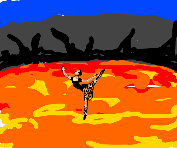 A ballerina dancing in a volcano.