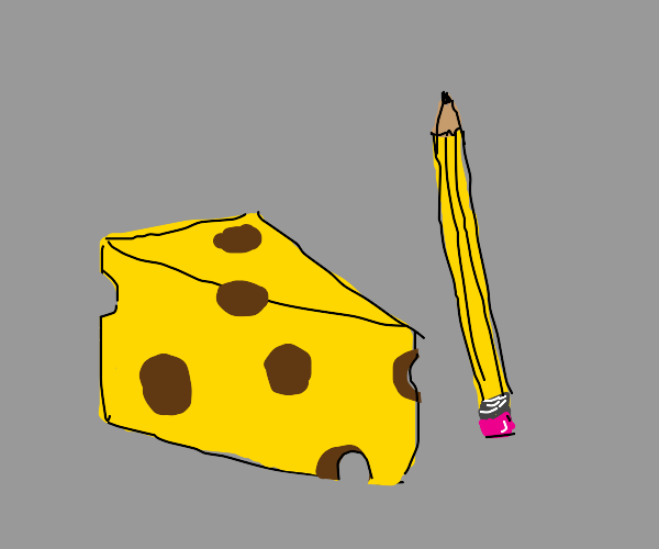 cheese and a pencil