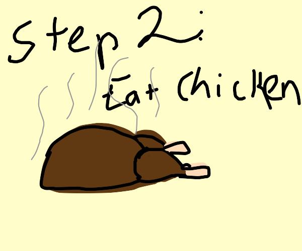 Step 1: kill an chiken
