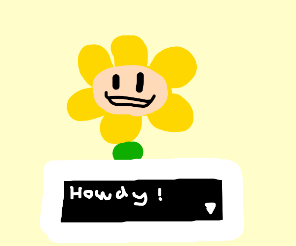 Flowey smiling and saying Howdy