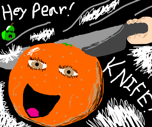 Orange is knifed in front of Pear