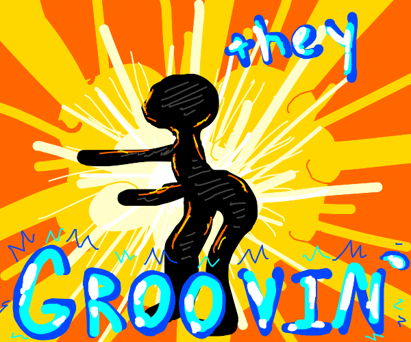 They groovin'