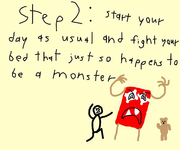 step 1: wake up at 3:00AM