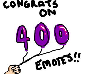 Congratulations on 400 emotes