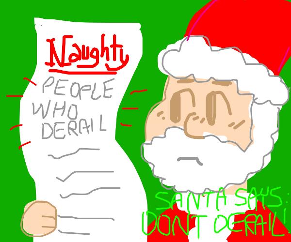 """""""Don't Derail, please"""" Christmas Version"""