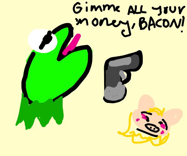 Kermit robs mrs Piggy at gunpoint