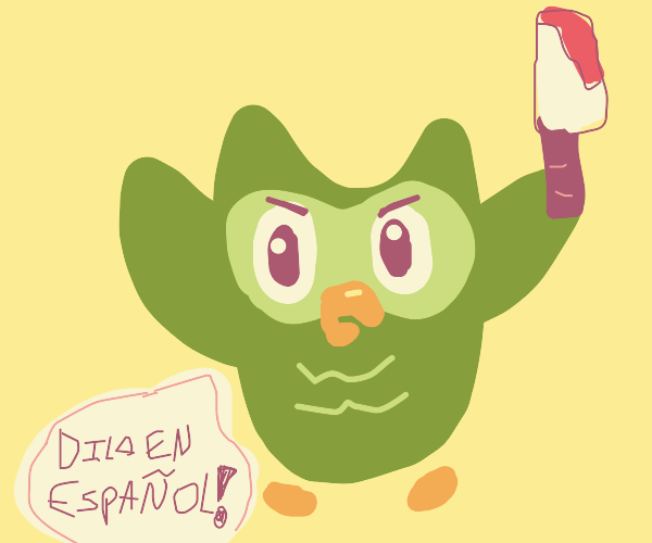 Duolingo owl with a knife: say it in espanole