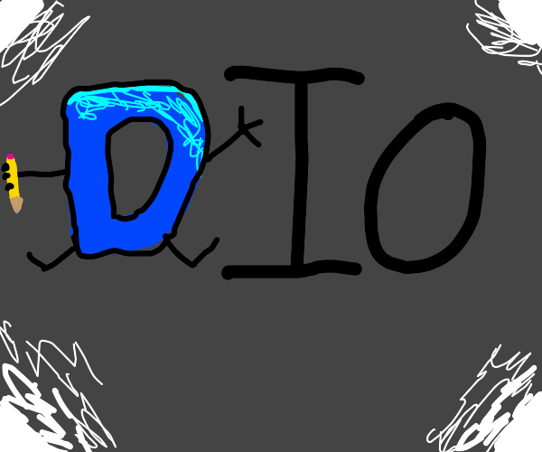 The Drawception D stands for DIO