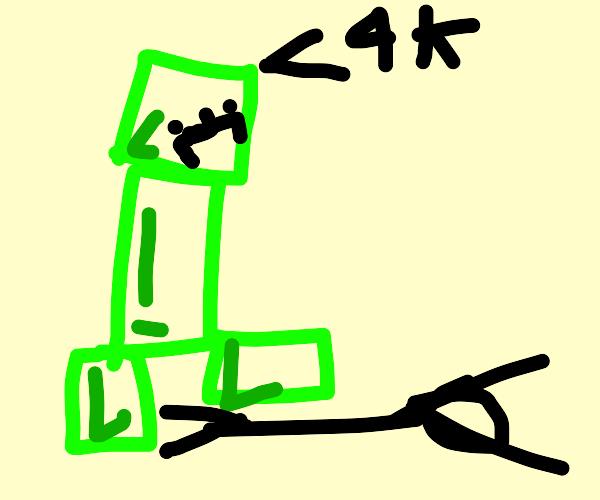 Creeper kills you in 4k