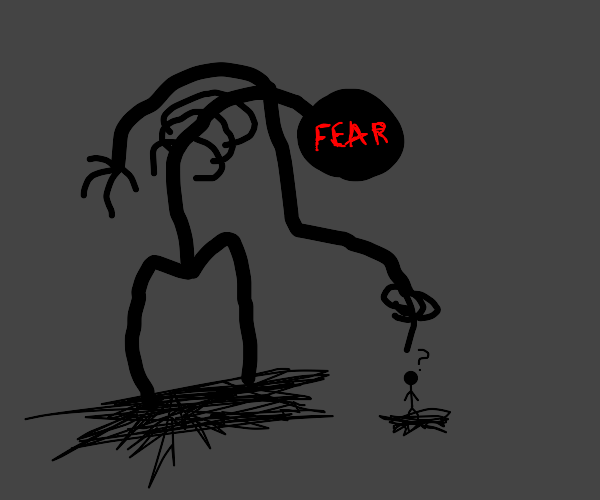 Biggest fear?