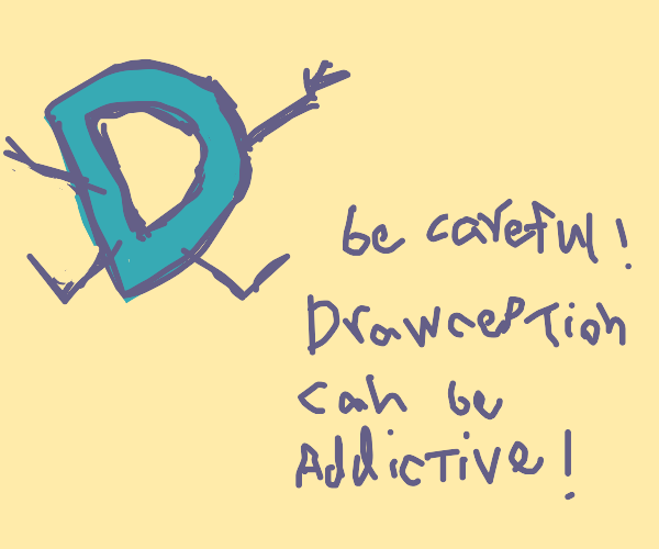 That's how addictive Drawseption is!