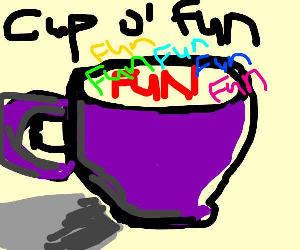 cup o' fun