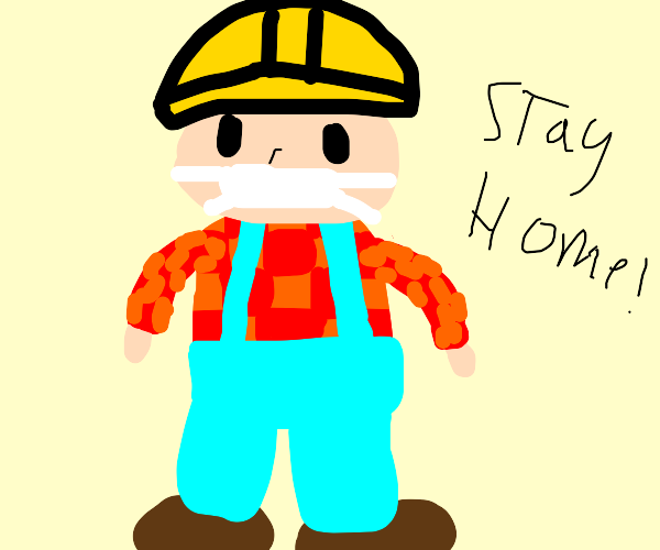 Bob the Builder with mask says STAY HOME