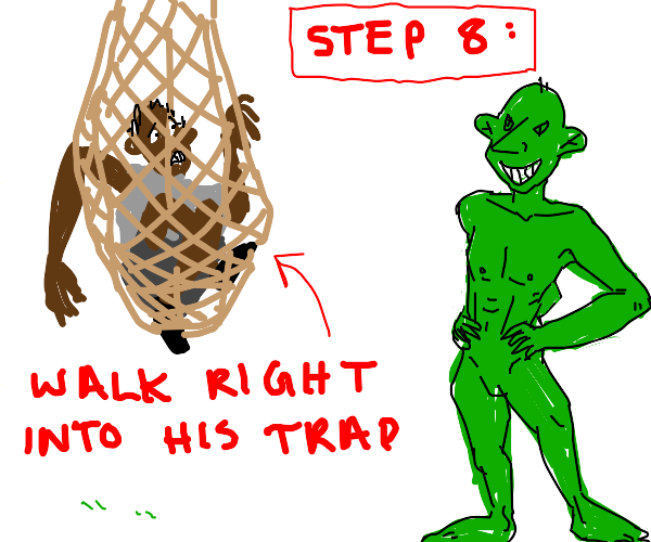 Step 7: back away slowly from the green man