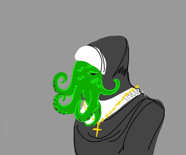 Cthulu is a nun