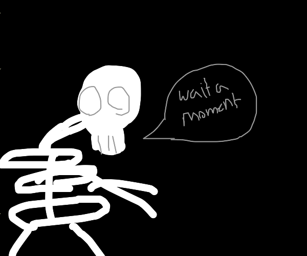 japanese skeleton asks you to wait a moment