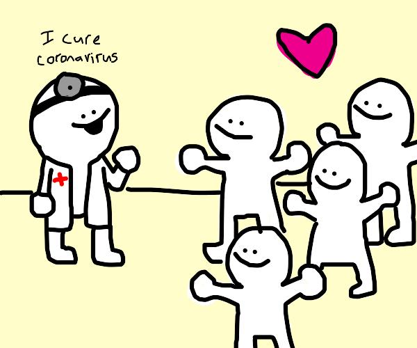 Everyone loves doctors who cures coronavirus