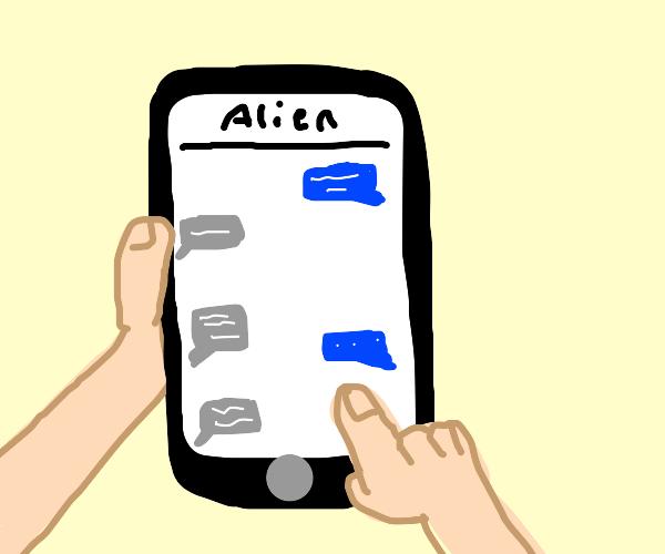 Man texts an alien