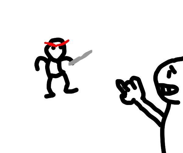 He's got a knife!