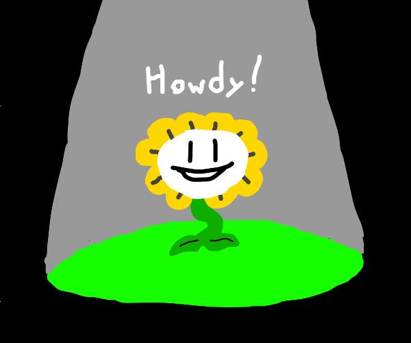 HOWDY! I'm FLOWEY! FLOWEY the FLOWER!