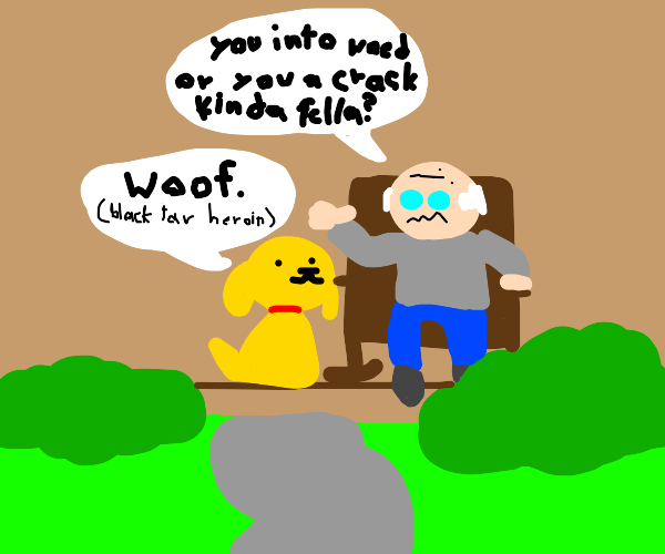 old man and dog talk about drugs