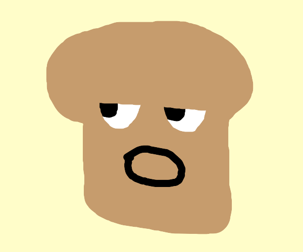 Slice of bread is disgusted