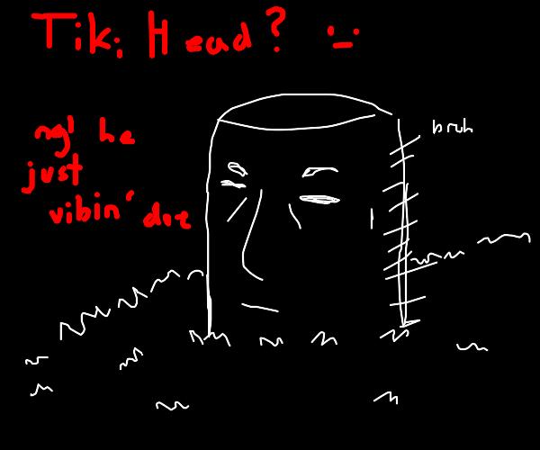Me: a vibing tiki head
