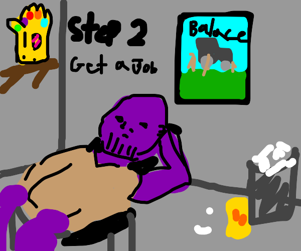 Step one : become thanos