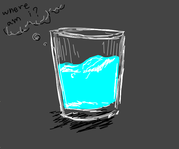 Glass of water wonders where they are