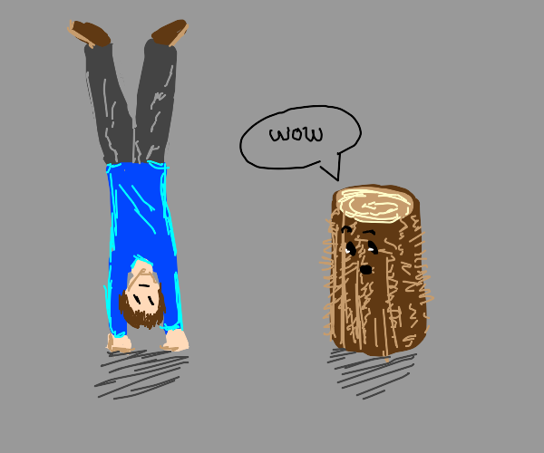 Hairy log is impressed by someone's handstand