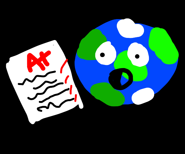 Earth Is Surprised by A+ Grade