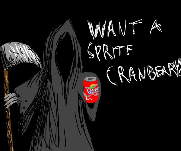 death himself offers you a sprite cranberry