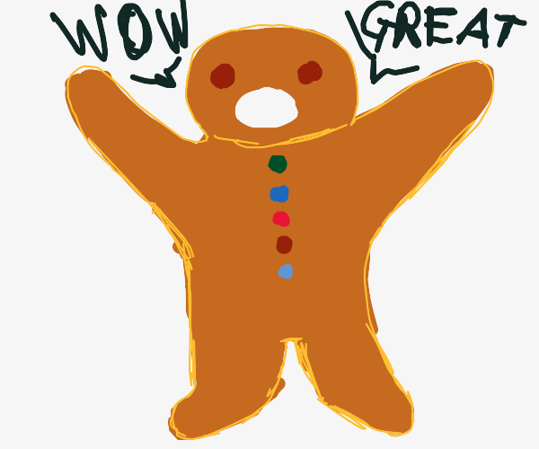 Overly excited gingerbread man