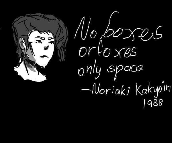 No boxes or foxes, only space - Kakyoin