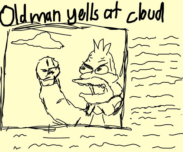 old man yells at cloud (abraham??)