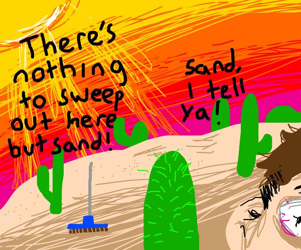 Janitor regrets taking job offer in desert