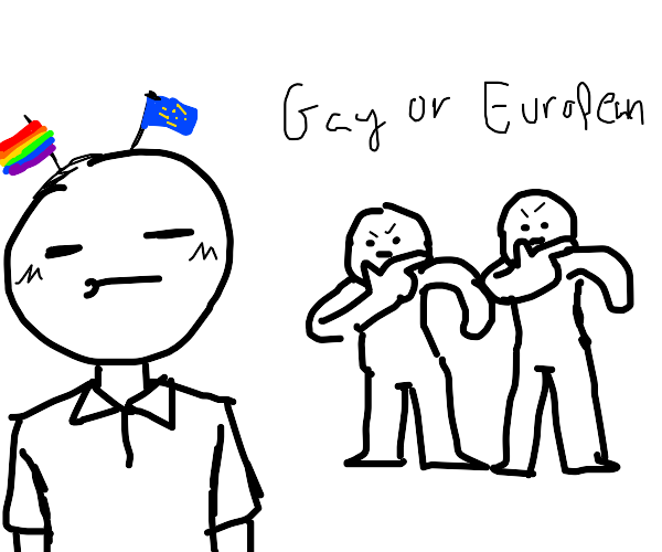 Gay Or European?