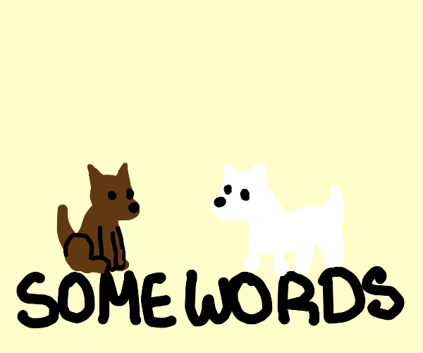 2 little yappy dogs sitting on some words