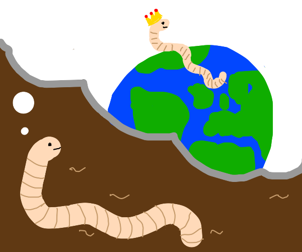 worm will be king of the world