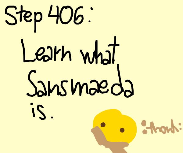 Step 405: Make Sansmaeda canon