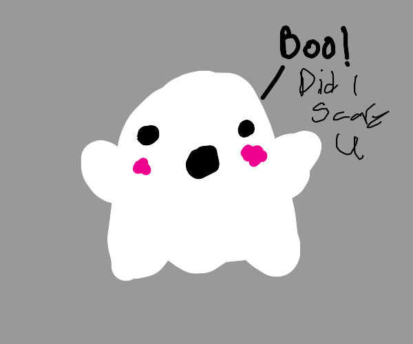 cute ghost tries to scare you