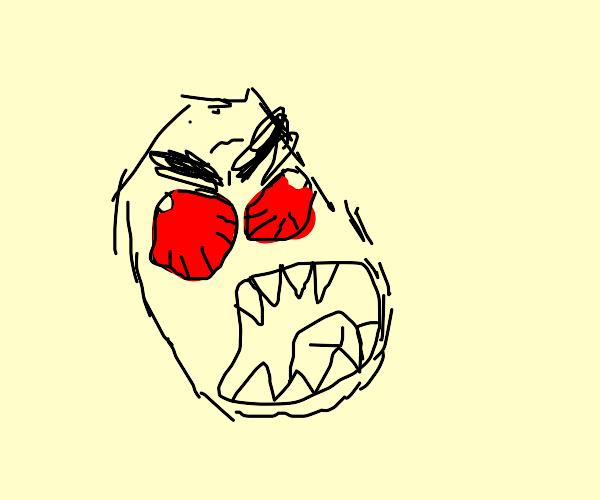 Rage.