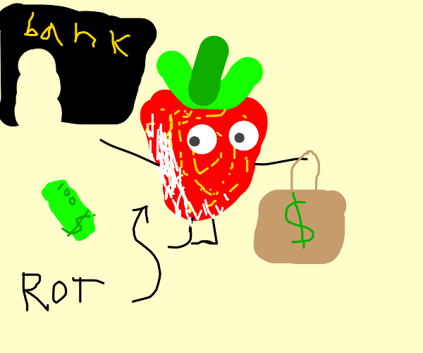 ROtton strawberry steal good cash