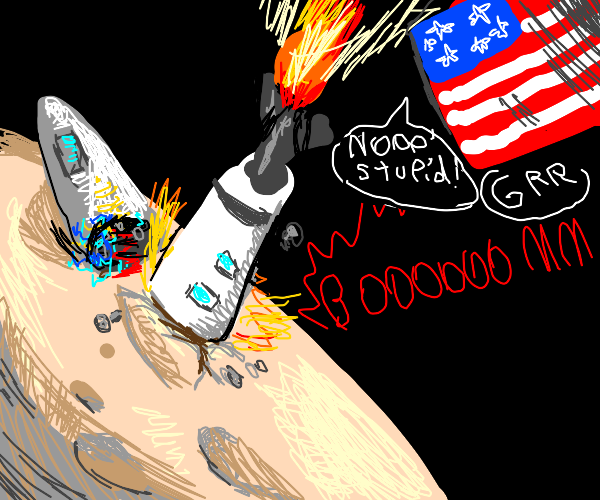 Rocket crashes into moon, US is mad about it.