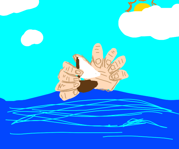 giant ugly hands about to crush sailboat