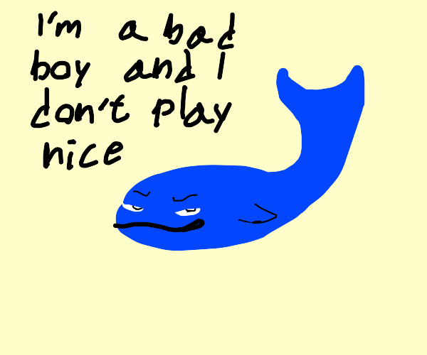Bad Blue Whale