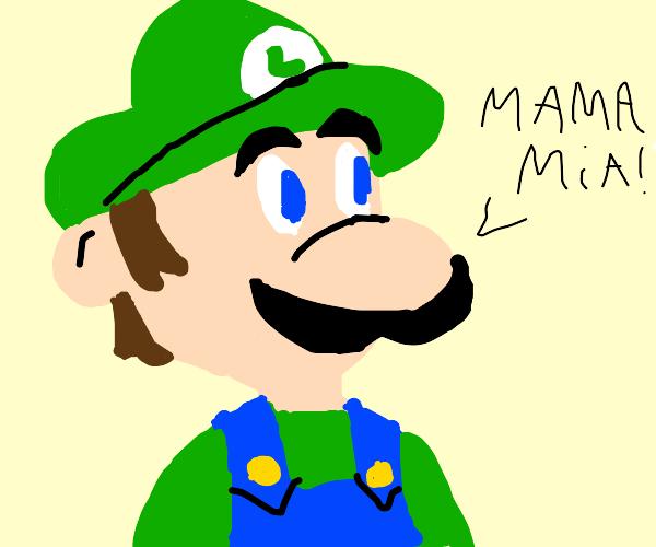 Luigi says mama mia