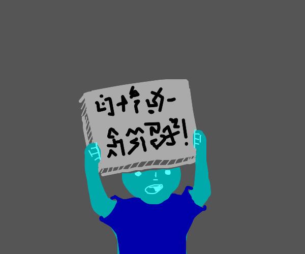 Protester protesting in Alien Language
