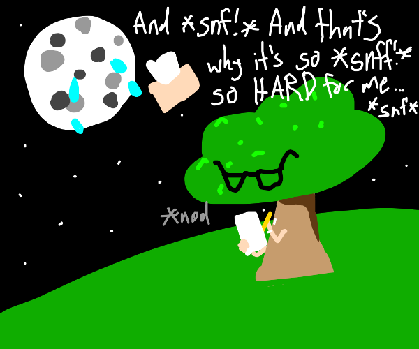 tree is a therapist to the moon
