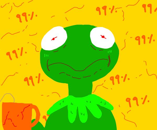 kermit deadass about to snap
